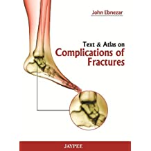 Text and Atlas on Complications of Fractures