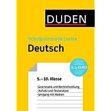 Duden Schulgrammatik extra - Deutsch: Grammatik und Rechtschreibung - Aufsatz und Textanalyse - Umgang mit Medien (5. bis 10. Klasse) (Duden - Schulwissen extra)