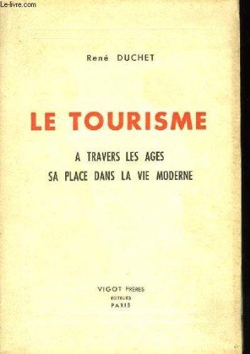 Le tourisme,  travers les ges - sa place dans la vie moderne.