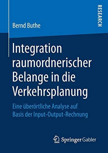 Integration raumordnerischer Belange in die Verkehrsplanung: Eine überörtliche Analyse auf Basis der Input-Output-Rechnung