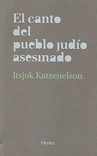 Descargar Libro El canto del pueblo judío asesinado de Itsjok Katzenelson