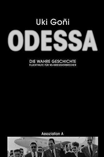 Odessa: Die wahre Geschichte: Fluchthilfe für NS-Kriegsverbrecher