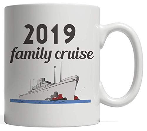 Family Cruise 2019 Mug - Funny And Cool Vacation Gift Idea For Families Holidays On Cruiseship Boat Or Yacht Summer Trip Cruising In the Ocean This Year! (Für Gute Ideen Halloween-2019)