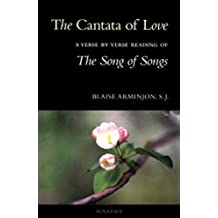 The Cantata of Love :  A Verse by Verse Reading of The Song of Songs