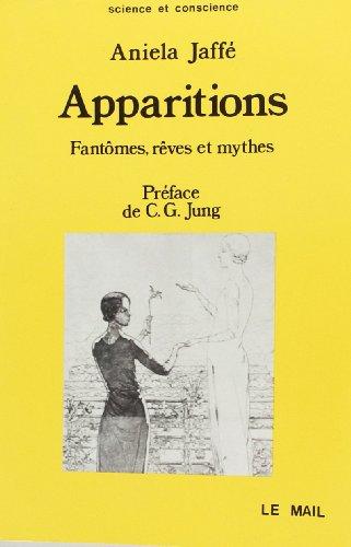 Apparitions. Fantômes, rêves et mythes