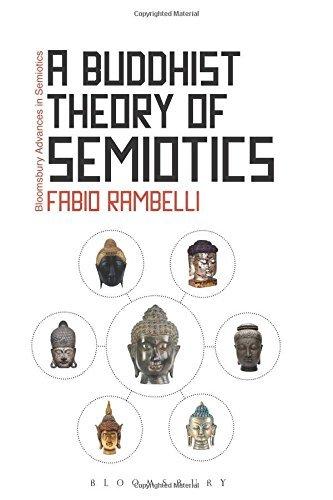 A Buddhist Theory of Semiotics (Bloomsbury Advances in Semiotics) by Fabio Rambelli (2013-03-14)