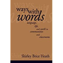 Ways with Words: Language, Life And Work In Communities And Classrooms (Cambridge Paperback Library)