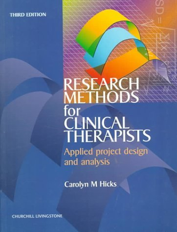 Research Methods for Clinical Therapists: Applied Project Design and Analysis by Carolyn M. Hicks (1999-04-15)