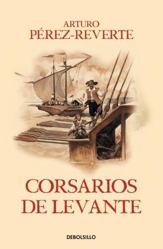 Corsarios de Levante (Las aventuras del capitán Alatriste VI) (BEST SELLER) por Arturo Pérez-Reverte