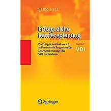 """Erfolgreiche Karriereplanung: Praxistipps und Antworten auf brennende Fragen aus der """"Karriereberatung"""" der VDI-Nachrichten (VDI-Buch)"""