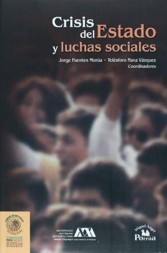 Crisis del estado y luchas sociales/ The State Crisis and Social Struggles