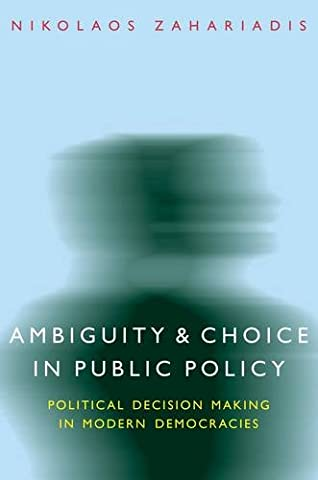 Ambiguity and Choice in Public Policy: Political Decision Making in