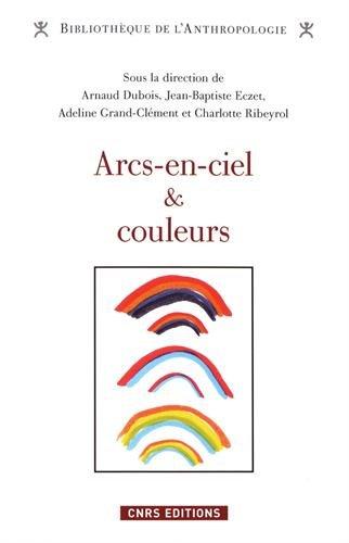 Arcs-en-ciel et couleurs : Regards comparatifs par Collectif