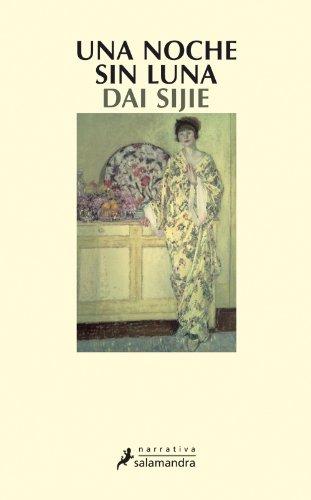 Una noche sin luna (Narrativa) por Dai Sijie