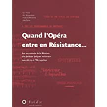 Quand l'Opéra entre en Résistance. : Les personnels de la Réunion des théâtres lyriques nationaux sous Vichy et l'Occupation