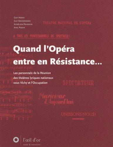 Quand l'Opéra entre en Résistance... : Les personnels de la Réunion des théâtres lyriques nationaux sous Vichy et l'Occupation