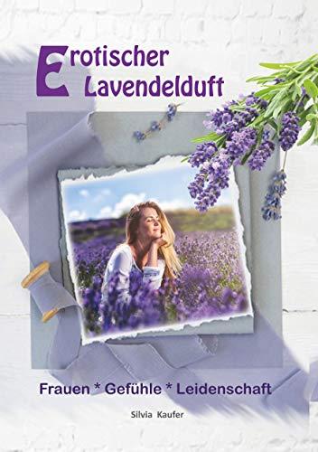 Erotischer Lavendelduft: Erotikroman für Frauen