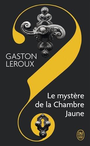 Le mystere de la chambre jaune (J'ai lu Roman)