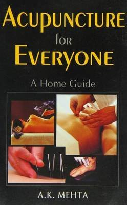 [Acupuncture for Everyone] (By: A. k. Mehta) [published: January, 2002]
