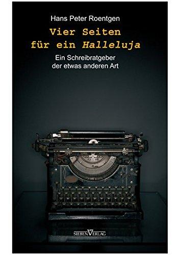 Vier Seiten für ein Halleluja: Schreibratgeber -