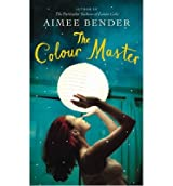 [(Color Master)] [ By (author) Aimee Bender ] [August, 2013]