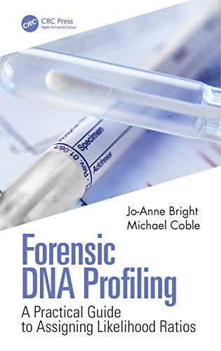 Forensic DNA Profiling: A Practical Guide to Assigning Likelihood Ratios (English Edition)