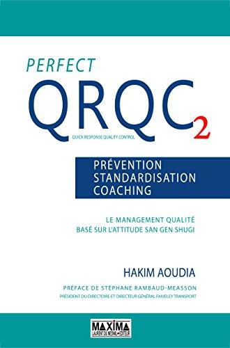 Perfect QRQC vol. 2 - Prévention, standardisation, coaching: Le management qualité basé sur l'attitude San Gen Shugi par Hakim Aoudia