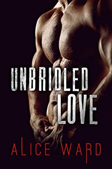 Unbridled Love: A Standalone Gay Romance Novel by [Ward, Alice]