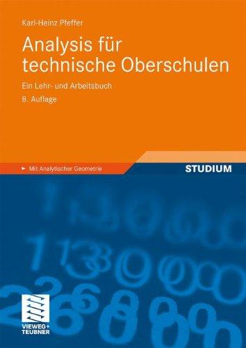 Analysis für Technische Oberschulen: Ein Lehr- und Arbeitsbuch (German Edition)