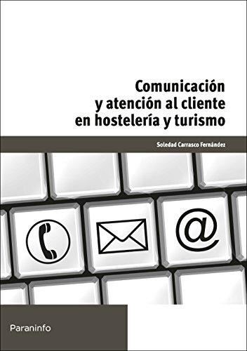 Comunicación y atención al cliente en hostelería y turismo (Cp - Certificado Profesionalidad) por SOLEDAD CARRASCO FERNÁNDEZ