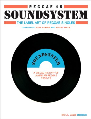 Reggae 45 Soundsystem: The Label Art of Reggae Singles, A Visual History of Jamaican Reggae 1959-79 por Steve Barrow, Noel Hawks