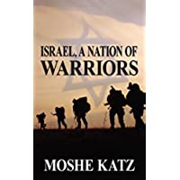 Israel, A Nation of Warriors (English Edition)