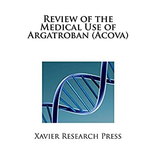 Review of the Medical Use of Argatroban (Acova)