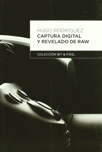 Captura Digital y Revelado de Raw (BIT & PIXEL)