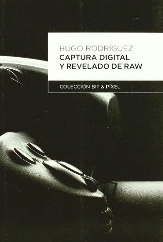 Captura Digital y Revelado de Raw (BIT & PIXEL)