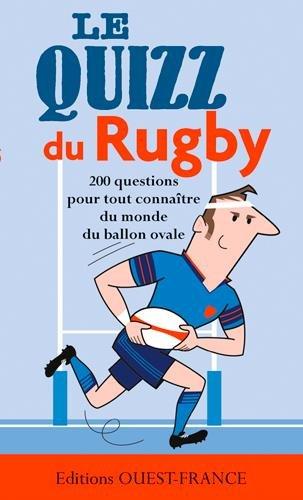 Le quizz du rugby : 200 questions pour découvrir la grande et les petites histoires du rugby par Laurent Fretigne