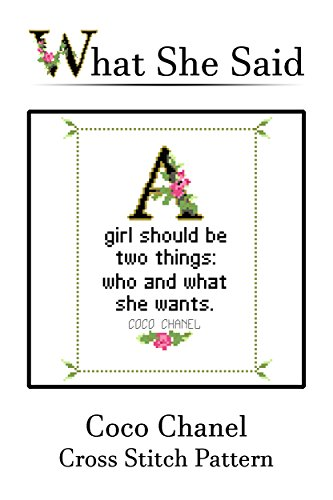 Coco Chanel Quote Cross Stitch Pattern No 1 A Girl Should Be Two