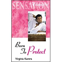 Born to Protect (Sensation) by Virginia Kantra (2002-08-16)