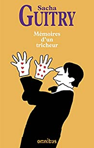 Mémoires d'un tricheur par Sacha Guitry