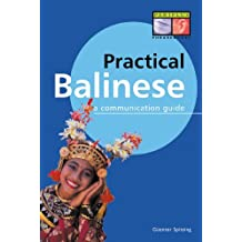 Practical Balinese: A Communication Guide (Balinese Phrasebook) (English Edition)