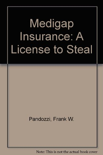 medigap-insurance-a-license-to-steal