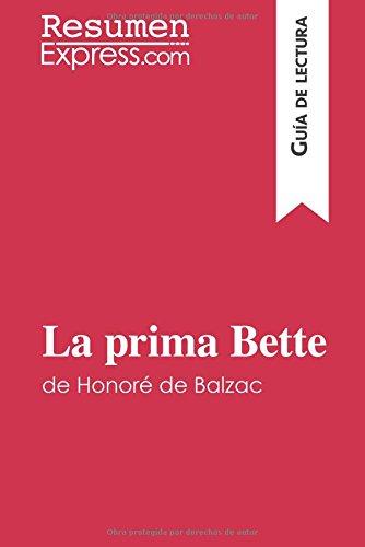 La prima Bette de Honoré de Balzac (Guía de lectura): Resumen Y Análisis Completo