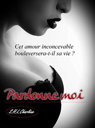 Pardonne Moi French Edition Ebook Shl Charlène Amazon
