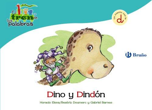 Dino y Dindón: Un cuento con la D (Castellano - A Partir De 3 Años - Libros Didácticos - El Tren De Las Palabras) por Beatriz Doumerc