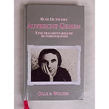 Aufrecht gehen: Eine fragmentarische Autobiographie