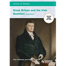 Access To History: Great Britain and the Irish Question 1798-1921 Second Edition