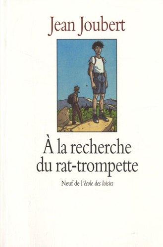 A la recherche du rat-trompette par Jean Joubert