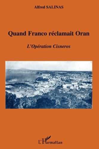 Quand Franco réclamait Oran : L'Opération Cisneros