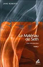 Le Matériau de Seth - Une introduction - T1 de Jane Roberts