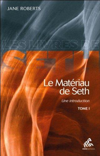 Le Matériau de Seth - Une introduction - T1 par Jane Roberts